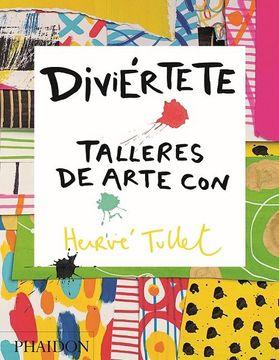 portada Diviertete Talleres de Arte con Herve Tullet