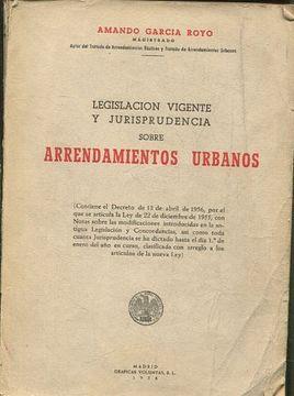 portada LEGISLACION VIGENTE Y JURISPRUDENCIA SOBRE ARRENDAMIENTOS URBANOS.