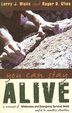 portada you can stay alive: a manual of wilderness and emergency survival skills: useful in countless situations