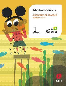 portada Cuaderno De Matemáticas. 1 Primaria, 1 Trimestre. Más Savia