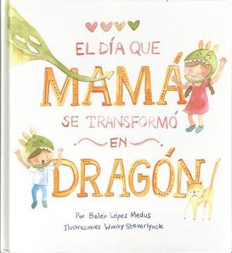 portada El dia que Mama se Transformo en Dragon (Td)