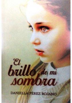 portada BRILLO DE MI SOMBRA, EL