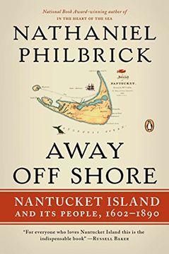 portada Away off Shore: Nantucket Island and its People, 1602-1890 (libro en Inglés)