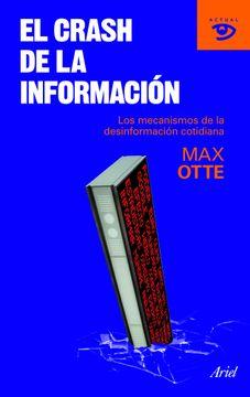 portada El Crash de la Información: Los Mecanismos de la Desinformación Cotidiana (Actual)