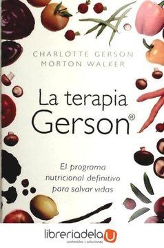 portada La Terapia Gerson: El Programa Nutricional Definitivo Para Salvar Vidas