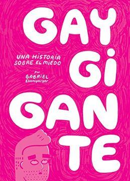 portada Gay Gigante una Historia Sobre el Miedo