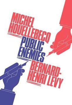 portada public enemies. michel houellebecq and bernard-henri lvy