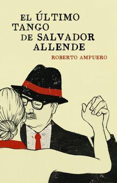 portada El Último Tango de Salvador Allende