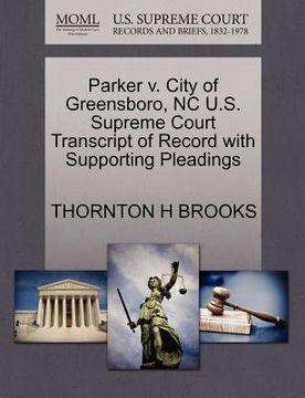 portada parker v. city of greensboro, nc u.s. supreme court transcript of record with supporting pleadings