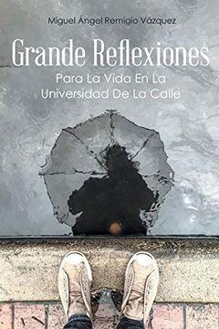 portada Grande Reflexiones: Para la Vida en la Universidad de la Calle