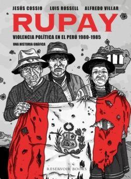 portada Rupay: Violencia Politica en el Peru 1980  1985. Una Historia Grafica