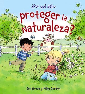 portada Por qué Debo Proteger la Naturaleza?