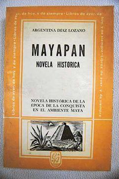 Libro Mayapán: novela histórica, Díaz Lozano, Argentina, ISBN 47728529.  Comprar en Buscalibre