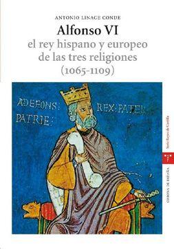 portada Alfonso vi: El rey Hispano y Europeo de las Tres Religiones