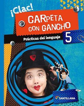 portada Practicas del Lenguaje 5 Santillana Clac Carpeta con Gancho