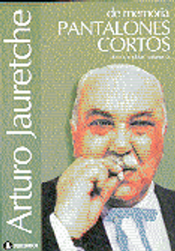 Libro Pantalones Cortos De Memoria Arturo Jauretche Isbn 9789500513395 Comprar En Buscalibre