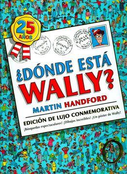 portada Dónde Está Wally? (Edición de Lujo Conmemorativa por los 25 Años) (Colección¿ Dónde Está Wally? )