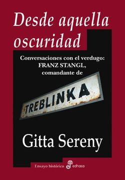 portada Desde Aquella Oscuridad: Conversaciones con el Verdugo: Franz Stangl, Comandante de Treblinka