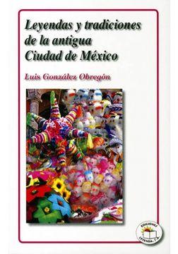 portada LEYENDAS Y TRADICIONES DE LA ANTIGUA CIUDAD DE MEXICO