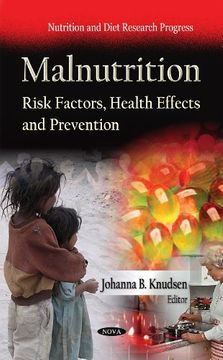portada Malnutrition: Risk Factors, Health Effects and Prevention (Nutrition and Diet Research Progress) (libro en Inglés)