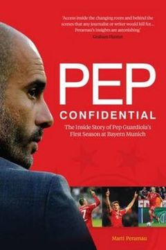 portada Pep Confidential: The Inside Story of Pep Guardiola's First Season at Bayern Munich
