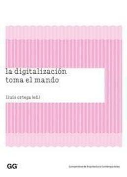 portada La Digitalización Toma el Mando (Compendios de Arquitectura Contemporánea)