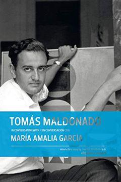 portada Tomas Maldonado in Conversation With / Conversacion con Maria Amalia Garcia. Bilingue (libro en Inglés)