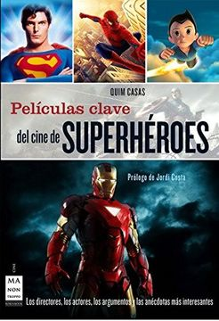 portada Películas Clave del Cine de Superhéroes: Los Directores, los Protagonistas, los Argumentos y las Anécdotas más Interesantes (Cine - ma non Troppo)