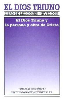 portada el dios triuno: el dios triuno y la persona y obra de cristo = the triune god and the person and work of christ
