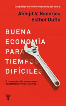 portada La Buena Economía Para Tiempos Difíciles