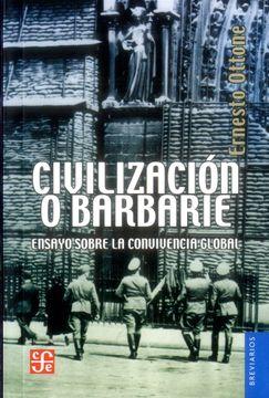 portada Civilización o Barbarie. Ensayo Sobre la Convivencia Global