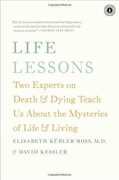 portada Life Lessons: Two Experts on Death & Dying Teach Us about the Mysteries of Life & Living