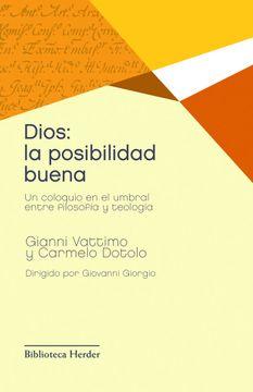 portada Dios: La Posibilidad Buena: Un Coloquio en el Umbral Entre Filosofía y Teología (Biblioteca Herder)