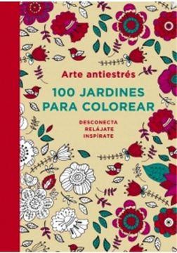 portada ARTE ANTIESTRES. 100 JARDINES PARA COLOREAR