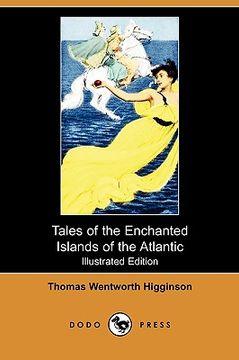 portada tales of the enchanted islands of the atlantic (illustrated edition) (dodo press)