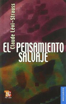 Libro El Pensamiento Salvaje, Claude Levi-Strauss, ISBN 9789681609337.  Comprar en Buscalibre
