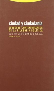 portada Ciudad y Ciudadania. Senderos Contemporaneos de la Filosofia (libro en Español    * ISBN: 8498790115 ISBN-13: 9788498790115    * (16/09/2008))
