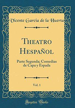 portada Theatro Hespañol, Vol. 1: Parte Segunda; Comedias de Capa y Espada (Classic Reprint)