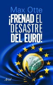 portada frenad el desastre del euro