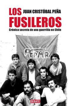 portada Los Fusileros. Crónica secreta de una guerilla en Chile