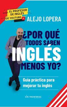 portada ¿Por qué Todos Saben Inglés Menos yo?