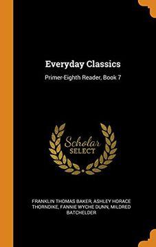 portada Everyday Classics: Primer-Eighth Reader, Book 7 (libro en Inglés)