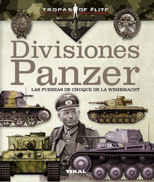 portada Divisiones Panzer. Las Fuerzas de Choque de la Wehrmacht