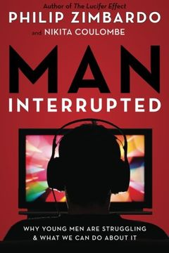 portada Man, Interrupted: Why Young Men are Struggling & What We Can Do About It