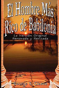 portada El Hombre mas Rico de Babilonia: La Version Original Renovada y Revisada: La Vesion Original Renovada y Revisada