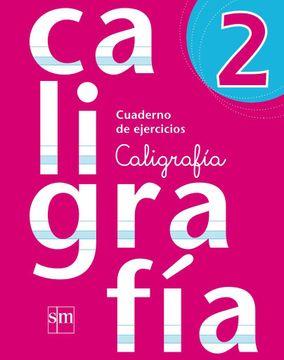 portada Cuaderno de Ejercicios Caligrafia 2 (Sm) (Edicion Vigente)