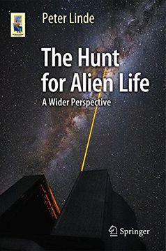 portada The Hunt for Alien Life: A Wider Perspective (Astronomers' Universe) (libro en Inglés)