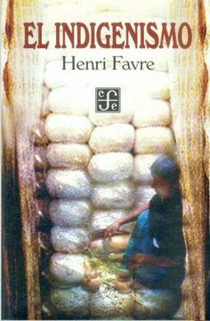 portada El Indigenismo (Coleccion Popular (Fondo de Cultura Economica)) (Spanish Edition)