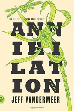 portada Southern Reach Trilogy 1. Annihilation: A Novel (libro en Inglés)