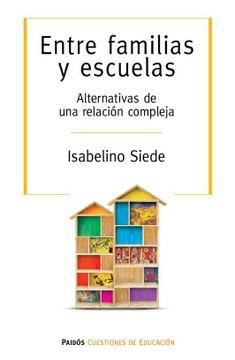 portada Entre Familias y Escuelas. Alternativas de una Relacion Compleja
